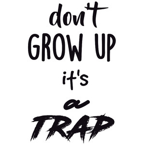 Kubek z super nadrukiem -  Dont' grow up it's a trap