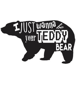 Koszulka Damska - I Just wanna be your Teddy bear -